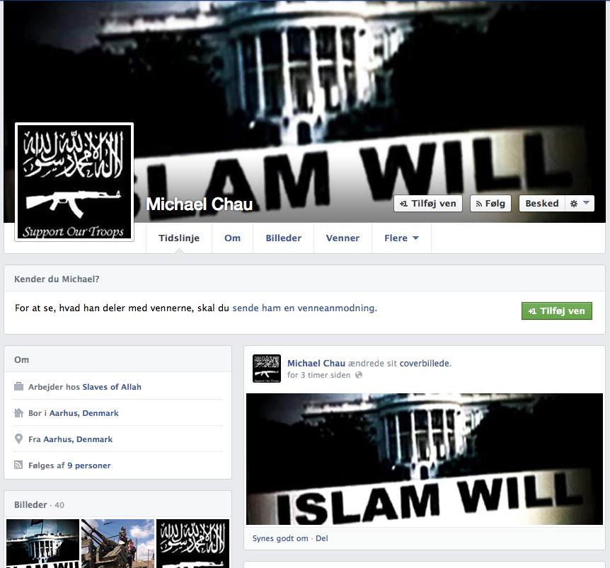 """Michael Chaus Facebook-profil er stolt præget af islamistiske dekorationer, bl.a. coveret """"Islam will dominate"""" foran Det Hvide Hus."""